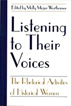Listening to Their Voices: The Rhetorical…