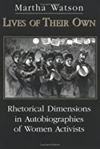 Lives of Their Own: Rhetorical Dimensions in…