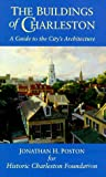 Poston, Jonathan H.: The Buildings of Charleston: A Guide to the City's Architecture