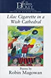 Robin Magowan: Lilac Cigarette In A Wish Cathedral (James Dickey Contemporary Poetry)