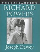 Understanding Richard Powers (Understanding…