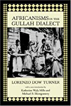 Africanisms in the Gullah dialect by Lorenzo…