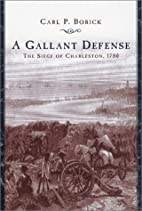 A Gallant Defense: The Siege of Charleston,…