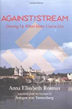 Against the Stream: Growing Up Where Hitler…