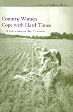 Country Women Cope with Hard Times: A…