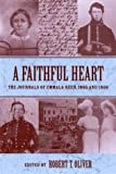 Reed, Emmala: A Faithful Heart: The Journals of Emmala Reed, 1865 and 1866