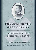 Following the Greek Cross by Thomas W. Hyde