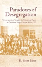 Paradoxes of Desegregation: African American…