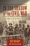 Brandt, Nat: In the Shadow of the Civil War: Passmore Williamson and the Rescue of Jane Johnson
