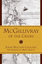 McGillivray of the Creeks by John Walton…