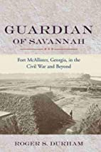 Guardian of Savannah: Fort Mcallister,…