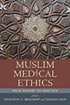 Muslim Medical Ethics: From Theory to…