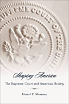 Shaping America: The Supreme Court and…