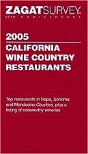 Zagatsurvey 2005 California Wine Country…
