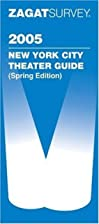 Zagat Survey New York City Theater Guide by…