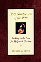 The simpleness of the way by Daniel K Judd
