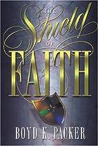 The shield of faith by Boyd K. Packer