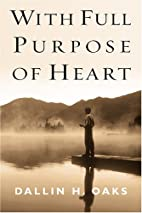 With Full Purpose of Heart: Collection of…