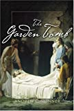 Skinner, Andrew C.: The Garden Tomb