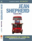 Jean Shepherd: Jean Shepherd Ticket to Ride (Classic Radio Humor)