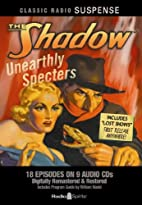 The Shadow: Unearthly Specters by William…