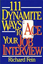 111 Dynamite Ways to Ace Your Interview by…