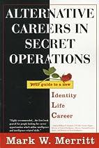 Alternative Careers in Secret Operations:…