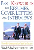 Enelow, Wendy: Best Keywords for Resumes, Cover Letters, and Interviews: Powerful Communications Tools for Success