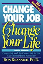 Change Your Job/Change Your Life by Ronald…