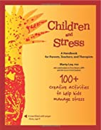 Children and Stress: A Handbook for Parents,…