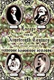 Wilson, Peter Lamborn: Escape from the Nineteenth Century and Other Essays