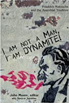 I Am Not a Man, I Am Dynamite! Friedrich…