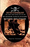 Snelders, Stephen: The Devil's Anarchy: The Sea Robberies Of THe Most Famous Pirate Claes G. Compaen & The Very Remarkable Travels Of Jan Erasmus Reyning, Buccaneer