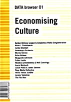 Economising Culture (Data Browser) by Geoff…