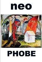 Neo Phobe by Jim Feast