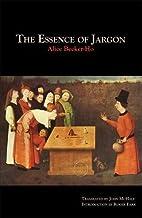 The essence of jargon : gypsy argot & the…