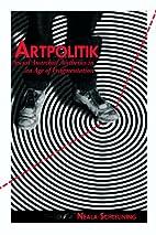 Artpolitik: Social Anarchist Aesthetics in…