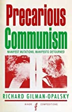 Precarious Communism: Manifest Mutations,…