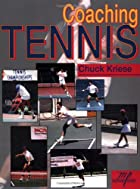 Coaching Tennis by Chuck Kriese