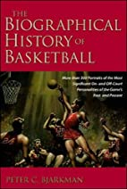 The Biographical History of Basketball by…