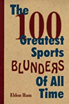 The 100 Greatest Sports Blunders of All Time…