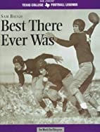 Sam Baugh: Best There Ever Was by Whitt…