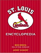 The St. Louis Cardinals Encyclopedia by Bob…