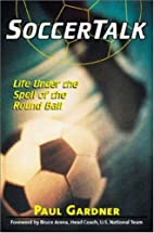 Soccer Talk: Life Under the Spell of the…