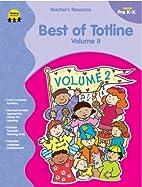 The Best of Totline - Volume II by Gayle…