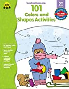 101 Colors and Shapes Activities (A Year of…