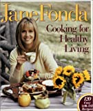 Vitetta, Robin: Jane Fonda Cooking for Healthy Living