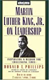 Phillips, Donald T.: Martin Luther King Jr., on Leadership: Inspiration and Wisdom for Challenging Times