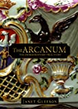 Gleeson, Janet: Arcanum: The Extraordinary True Story