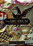 Gleeson, Janet: Arcanum: The Extraordinary True Story